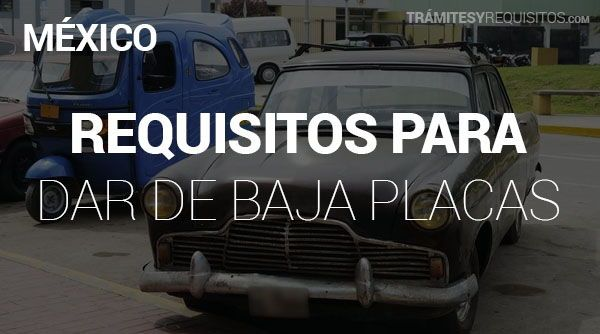 Requisitos para Dar de Baja Placas