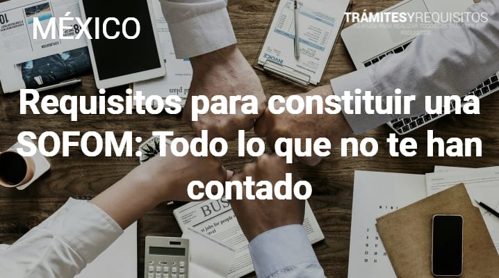 Requisitos para constituir una SOFOM
