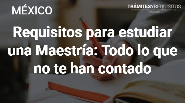 Requisitos para estudiar una Maestría