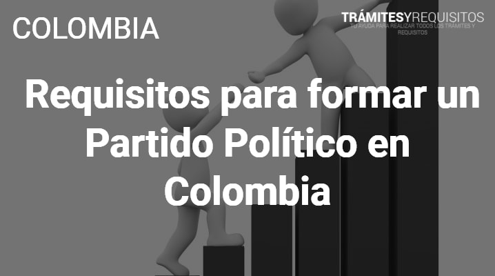 Requisitos para formar un Partido Político en Colombia