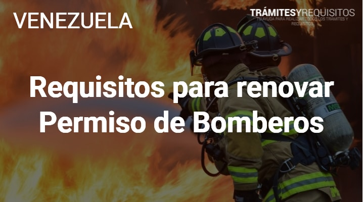 Requisitos para renovar Permiso de Bomberos