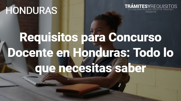 Requisitos para Concurso Docente en Honduras